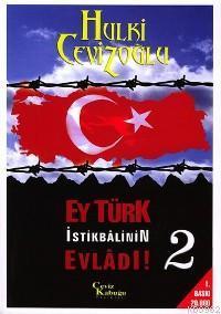 Ey Türk İstikbâlinin Evlâdı! 2