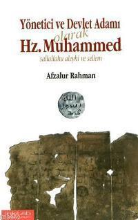 Yönetici ve Devlet Adamı Olarak Hz. Muhammed (s.a.v)