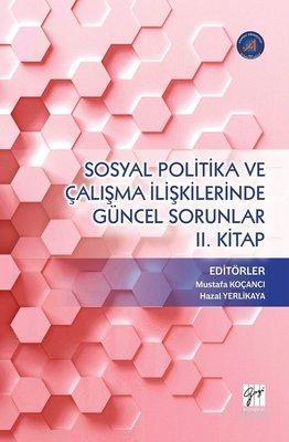 Sosyal Politika ve Çalışma İlişkilerinde Güncel Sorunlar 2. Kitap