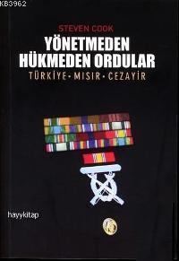 Yönetmeden Hükmeden Ordular Türkiye - Mısır - Cezayir