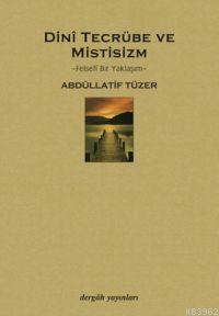 Dinî Tecrübe ve Mistisizm; Felsefî Bir Yaklaşım