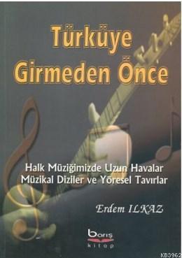 Türküye Girmeden Önce Halk Müziğimizde Uzun Havalar Müzikal Diziler ve Yöresel Tavırlar