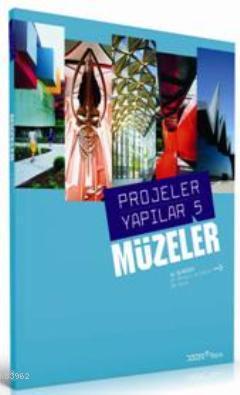Müzeler; Projeler Yapılar 5