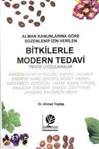 Bitkilerle Modern Tedavi; Alman Kanunlarına Göre Düzenlenip İzin Verilen - Pratik Uygulamalar