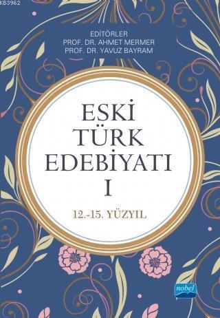 Eski Türk Edebiyatı 1 (12 - 15. Yıl)
