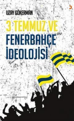 3 Temmuz ve Fenerbahçe İdeolojisi
