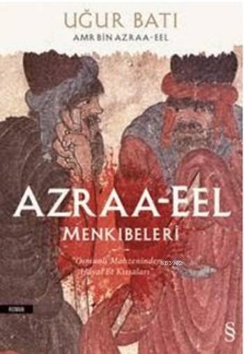 Azraa-Eel Menkıbeleri; Osmanlı Mahzeninden Hayal Et Kıssaları