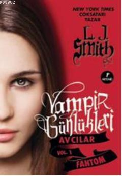Vampir Günlükleri Avcılar Vol 1