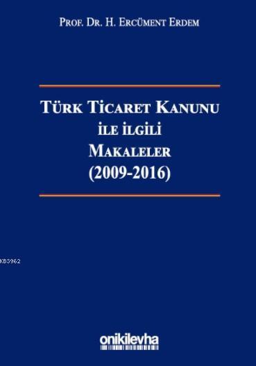 Türk Ticaret Kanunu ile İlgili Makaleler; (2009-2016)