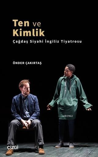 Ten ve Kimlik; Çağdaş Siyahi İngiliz Tiyatrosu