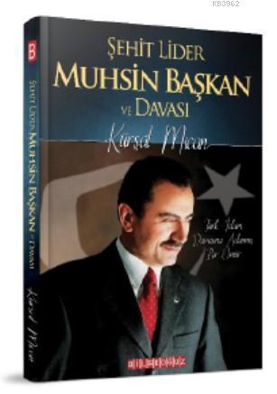 Şehit Lider Muhsin Başkan ve Davası