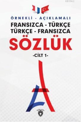 Örnekli - Açıklamalı Fransızca - Türkçe, Türkçe - Fransızca Sözlük; Türkçe - Fransızca 1 Cilt