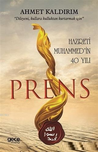 Prens; Hazreti Muhammed'in 40 Yılı