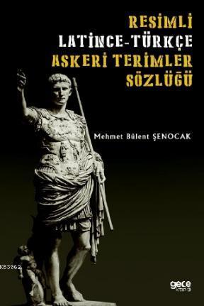 Resimli Latince - Türkçe Askeri Terimler Sözlüğü