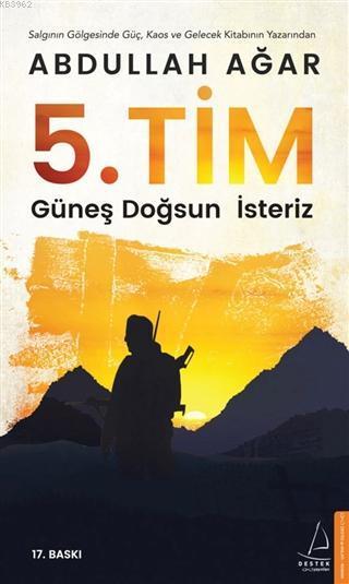 5 Tim; Güneş Doğsun İsteriz