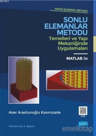 Sonlu Elemanlar Metodu Temelleri ve Yapı Mekaniğinde Uygulamaları; Matlab ile