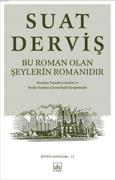Bu Roman Olan Şeylerin Romanıdır; Bütün Yapıtları 13