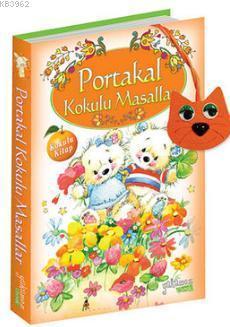 Portakal Kokulu Masallar