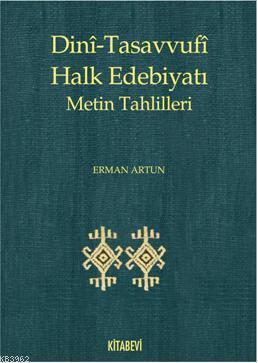 Dini Tasavvufi Halk Edebiyatı; Metin Tahlilleri