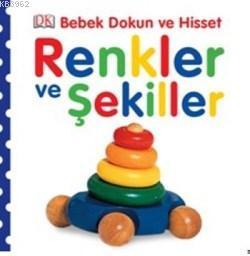 Renkler ve Şekiller; Bebek Dokun ve Hisset Serisi, (0-2 Yaş)