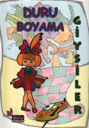 Duru Boyama Giysiler Komisyon 9786054251124 Kitap