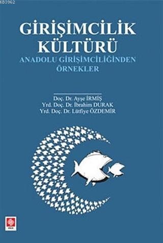 Girişimcilik Kültürü; Anadolu Girişimciliğinden Örnekler