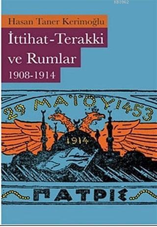 İttihat-Terakki ve Rumlar 1908-1914
