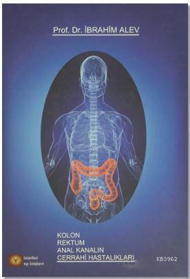 Kolon Rektum Anal Kanalın Cerrahi Hastalıkları