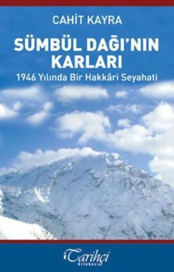 Sümbül Dağı'nın Karları; 1946 Yılında Bir Hakkari Seyahati