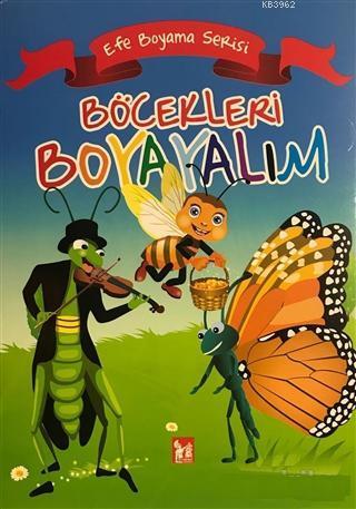 Böcekleri Boyayalım - Efe Boyama Serisi