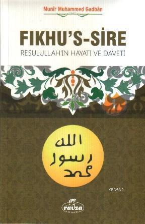 Fıkhu's-s Sire (2 Kitap Takım)(İthal); Resulullah'ın Hayatı ve Daveti