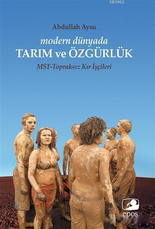 Modern Dünyada Tarım ve Özgürlük; MST - Topraksız Kır İşçileri