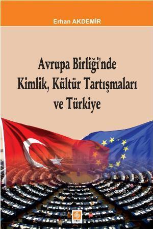 Avrupa Birliğinde Kimlik, Kültür Tartışmaları ve Türkiye