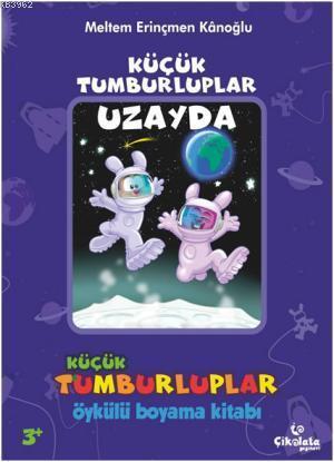 Küçük Tumburluplar Uzayda (3+ Yaş); Öykülü Boyama Kitabı