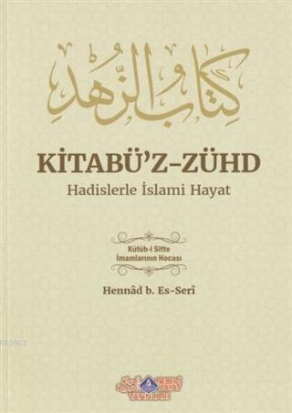 Kitabü'z-Zühd - Hadislerle İslami Hayat