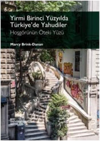Yirmi Birinci Yüzyılda Türkiye'de Yahudiler; Hoşgörünün Öteki Yüzü