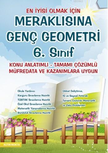 Meraklısına Genç Geometri 6. Sınıf; Konu Anlatımlı-Tamamı Çözümlü