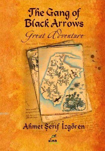 The Gang Of Black Arrows (10-12 Yaş) (Ciltli)