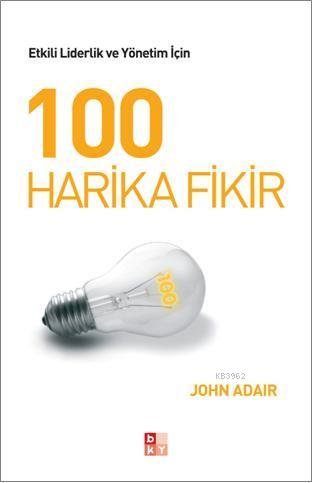 100 Harika Fikir; Etkili Liderlik ve Yönetim