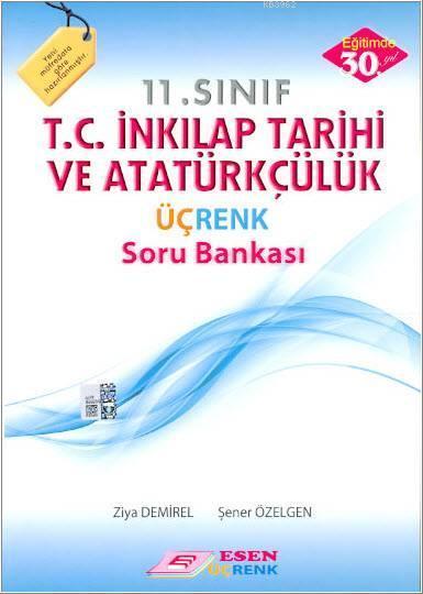 11. Sınıf T.C. İnkılap Tarihi ve Atatürkçülük Üçrenk Soru Bankası
