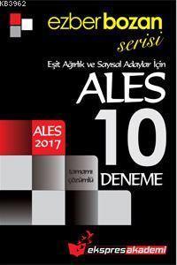 Ezberbozan Serisi ALES Eşit Ağırlık ve Sayısal Adaylar İçin Tamamı Çözümlü 10 Deneme 2017