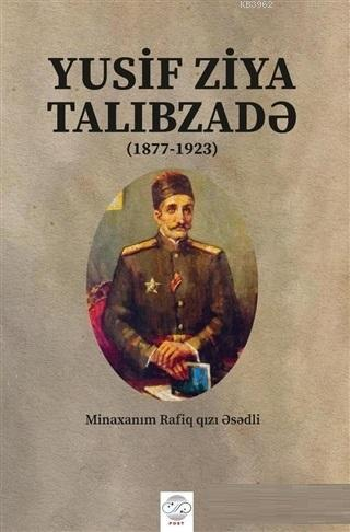 Yusif Ziya Talibzade (Azerbaycan Türkçesiyle); 1877 - 1923