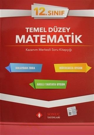 Sonuç Yayınları 12. Sınıf Temel Düzey Matematik Kazanım Merkezli Soru Kitapçığı Sonuç