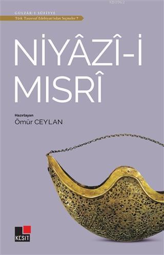 Niyazi-i Mısri - Türk Tasavvuf Edebiyatı'ndan Seçmeler 7