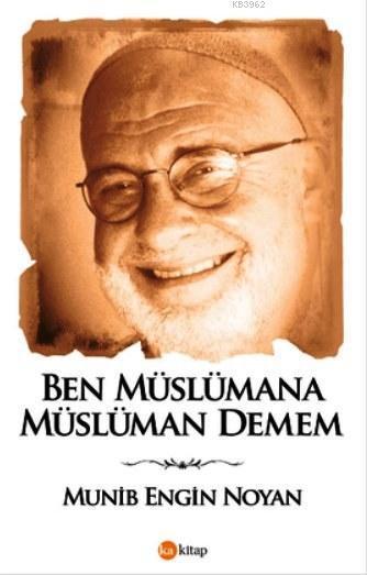 Ben Müslümana Müslüman Demem