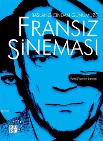 Başlangıcından Günümüze Fransız Sineması