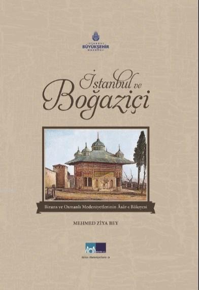 İstanbul ve Boğaziçi; Bizans ve Osmanlı Medeniyetleri'nin Âsâr-ı Bâkıyesi