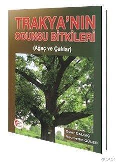 Hipokrat Trakyanın Odunsu Bitkileri Ağaç ve Çalılar