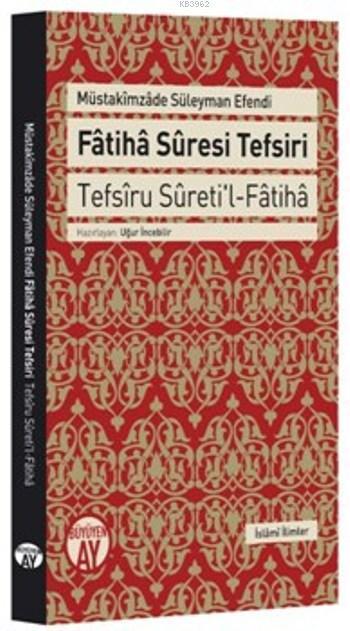 Fatiha Suresi Tefsiri; Tefsîru Sûreti'l Fâtihâ