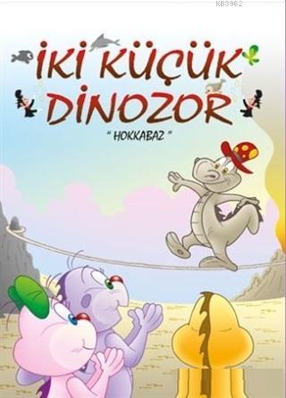 Hokkabaz - İki Küçük Dinozor